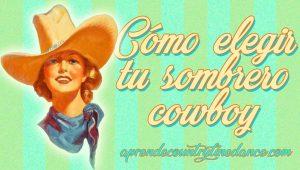 Cómo elegir un sombrero cowboy