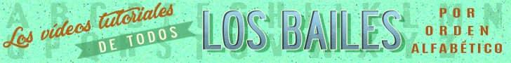 Todos los bailes por orden alfabéticos - Banner