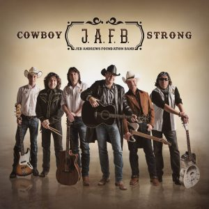 Jeb Andrews Foundation Band - Cowboy Strong