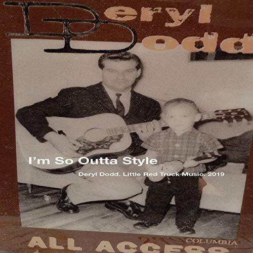 I'm So Outta Style - Deryl Dodd