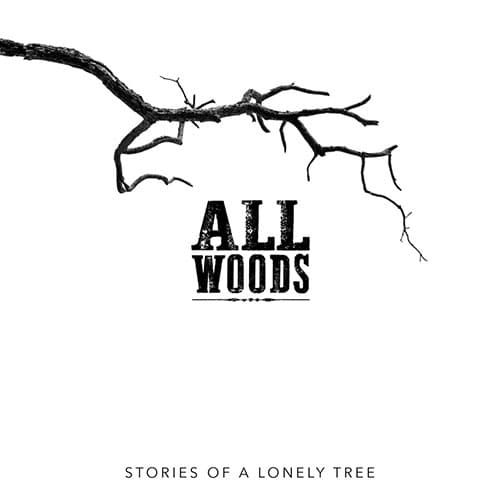 All Woods - Stories of a Lonely Tree
